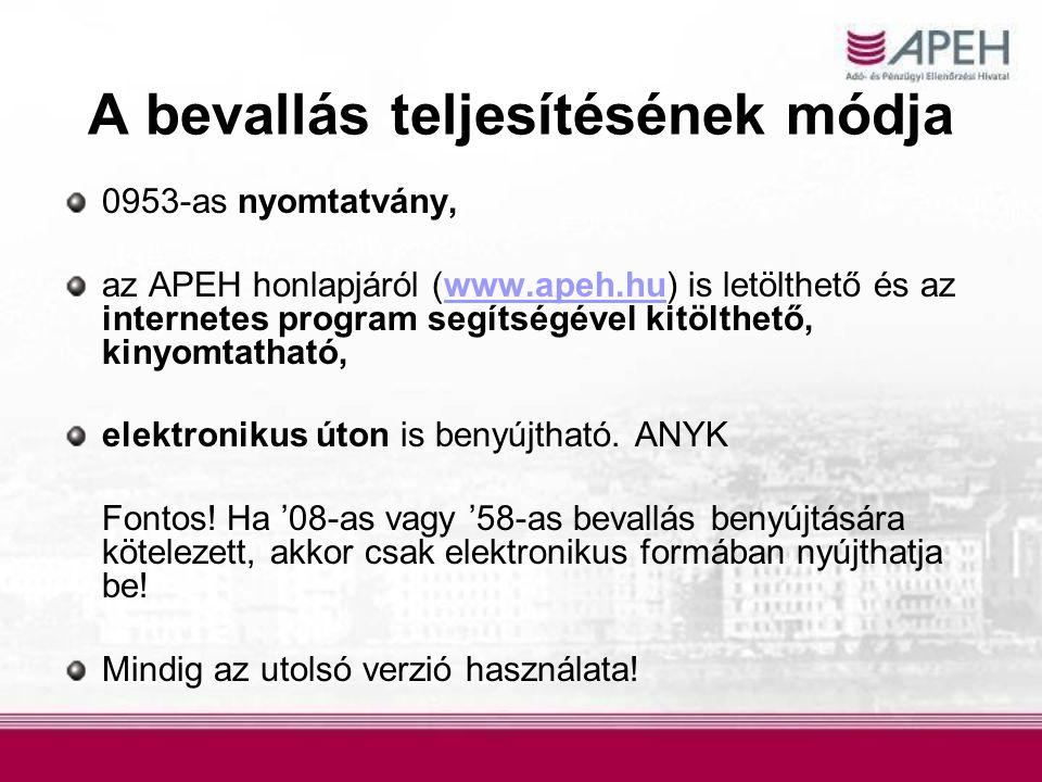 A bevallás teljesítésének módja 0953-as nyomtatvány, az APEH honlapjáról (www.apeh.hu) is letölthető és az internetes program segítségével kitölthető,
