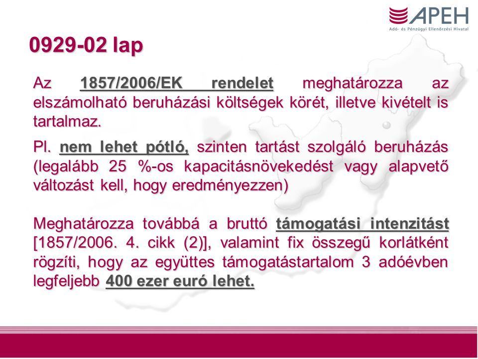 18 0929-02 lap Az 1857/2006/EK rendelet meghatározza az elszámolható beruházási költségek körét, illetve kivételt is tartalmaz.