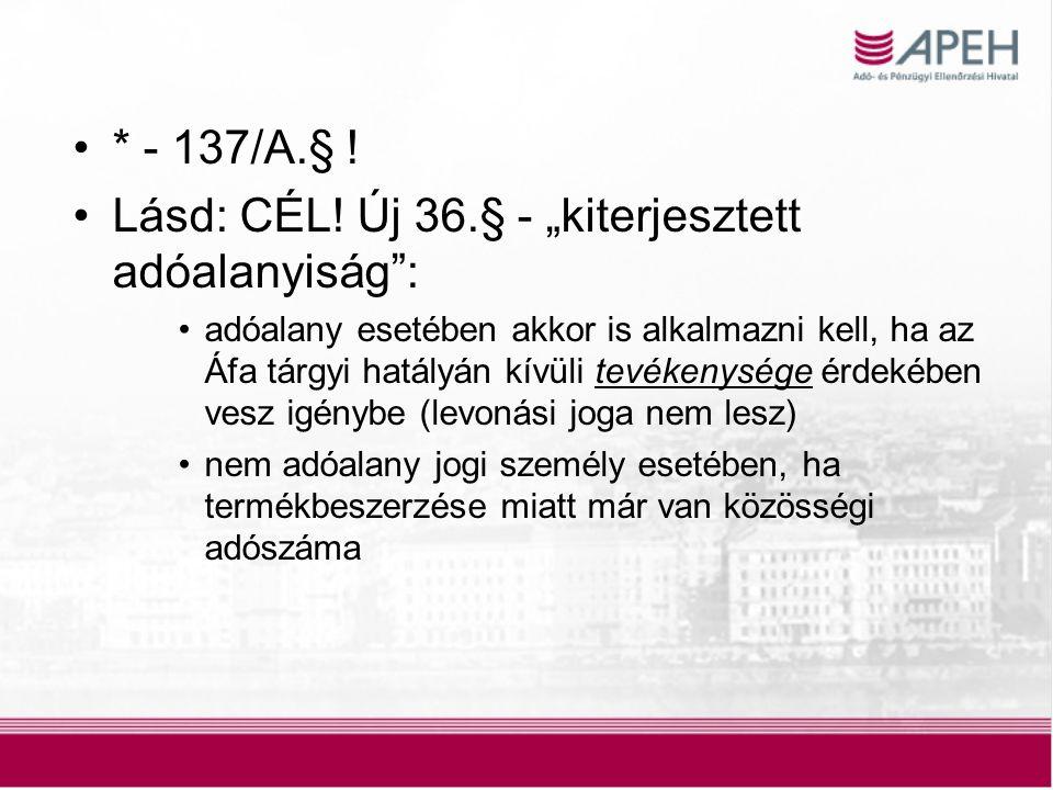 6 * - 137/A.§ .Lásd: CÉL.