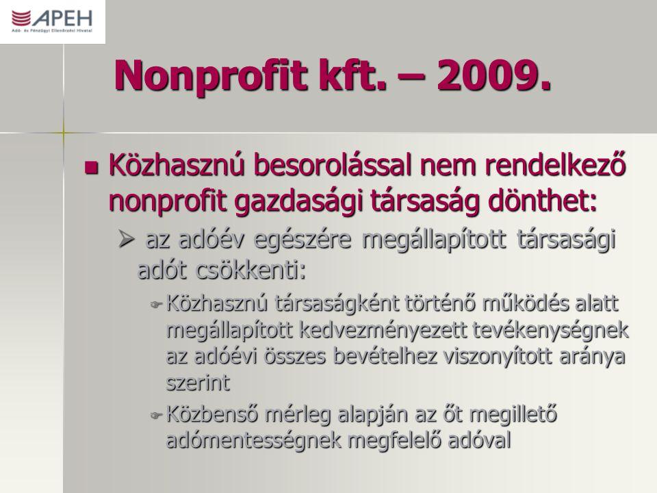 Nonprofit kft. – 2009. Közhasznú besorolással nem rendelkező nonprofit gazdasági társaság dönthet: Közhasznú besorolással nem rendelkező nonprofit gaz