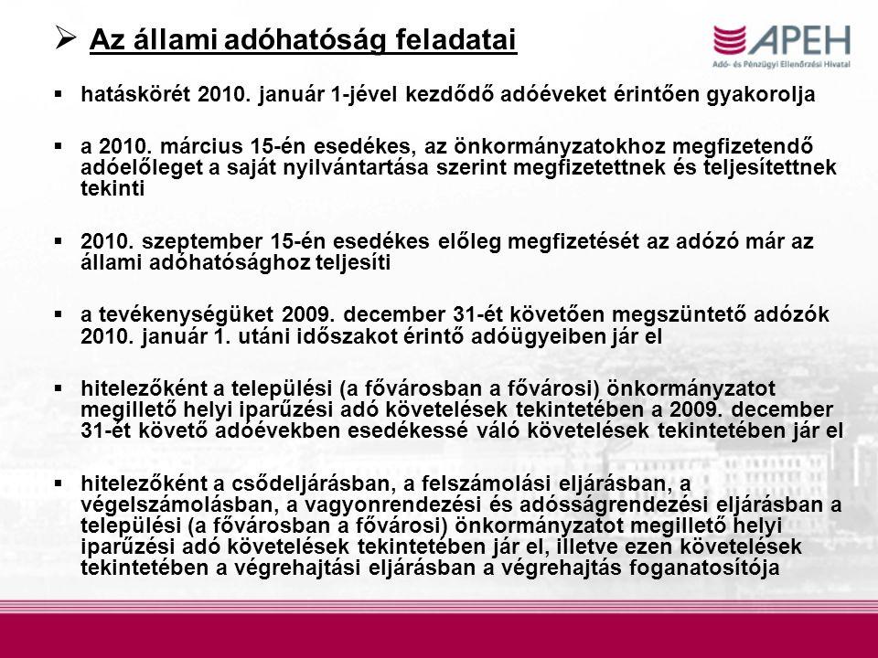 Az állami adóhatóság feladatai  hatáskörét 2010. január 1-jével kezdődő adóéveket érintően gyakorolja  a 2010. március 15-én esedékes, az önkormán