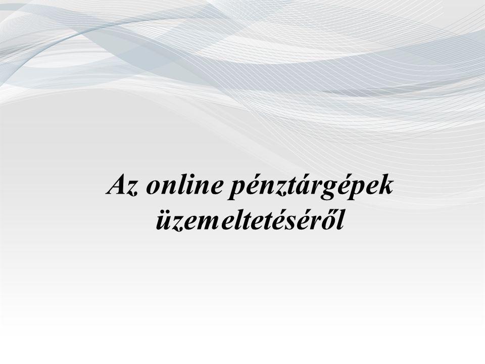 Az online pénztárgépek üzemeltetéséről