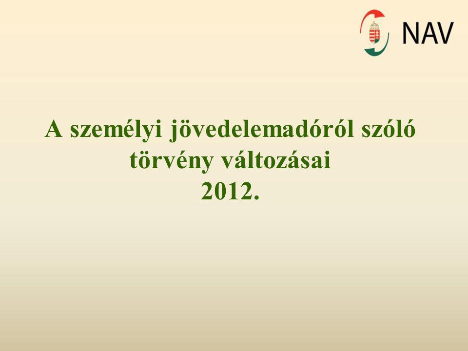 A személyi jövedelemadóról szóló törvény változásai 2012.