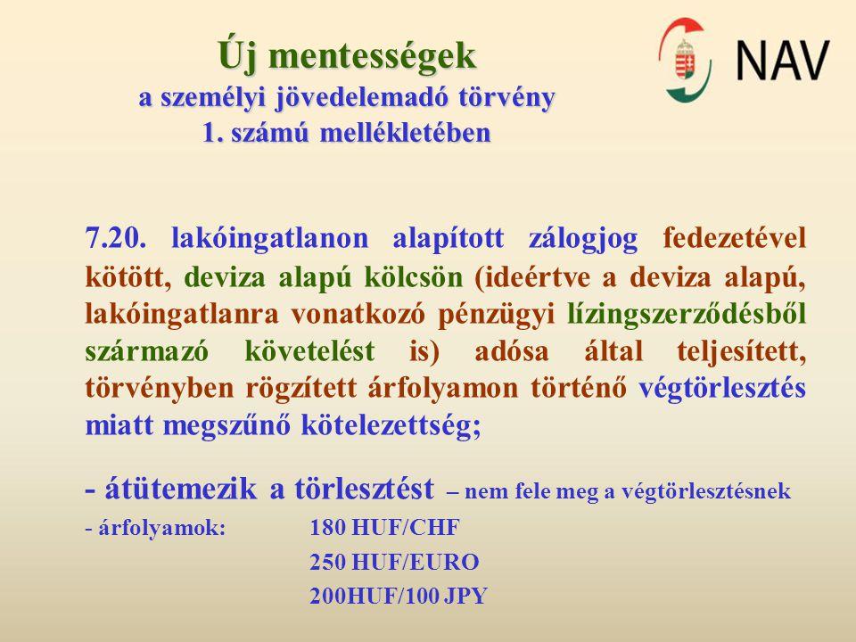 Új mentességek a személyi jövedelemadó törvény 1.számú mellékletében 7.20.
