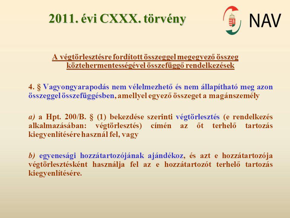 2011. évi CXXX. törvény A végtörlesztésre fordított összeggel megegyező összeg köztehermentességével összefüggő rendelkezések 4. § Vagyongyarapodás ne