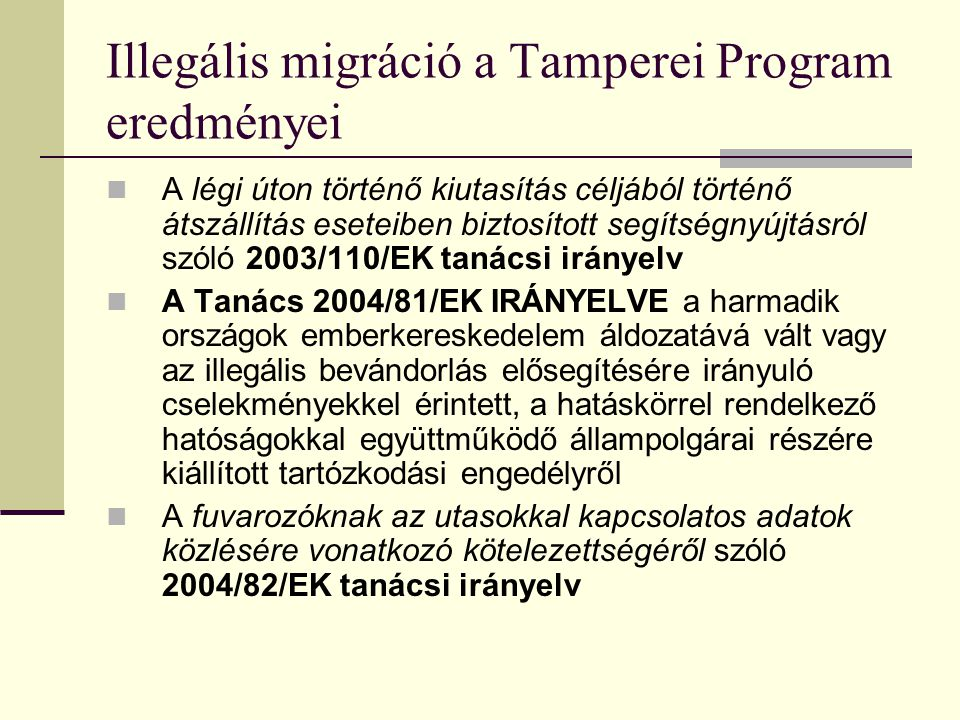 Illegális migráció a Tamperei Program eredményei A légi úton történő kiutasítás céljából történő átszállítás eseteiben biztosított segítségnyújtásról