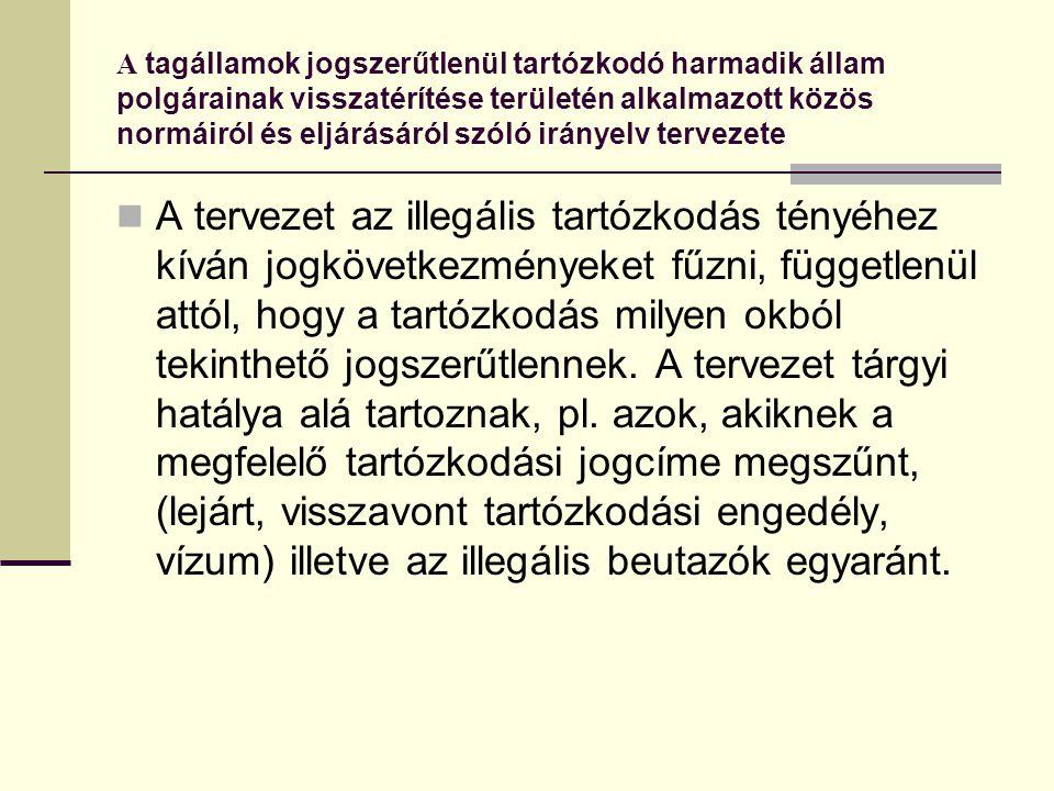A tagállamok jogszerűtlenül tartózkodó harmadik állam polgárainak visszatérítése területén alkalmazott közös normáiról és eljárásáról szóló irányelv t