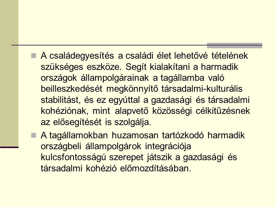 A Tamperei Program szerinti szükségességük Az Európai Tanács 1999.