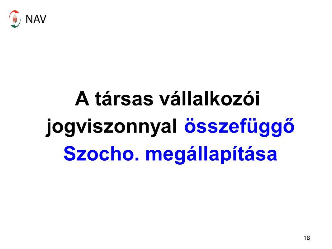 A társas vállalkozói jogviszonnyal összefüggő Szocho. megállapítása 18