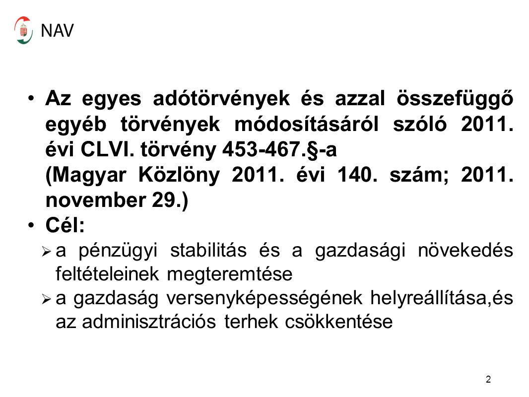Az egyes adótörvények és azzal összefüggő egyéb törvények módosításáról szóló 2011. évi CLVI. törvény 453-467.§-a (Magyar Közlöny 2011. évi 140. szám;