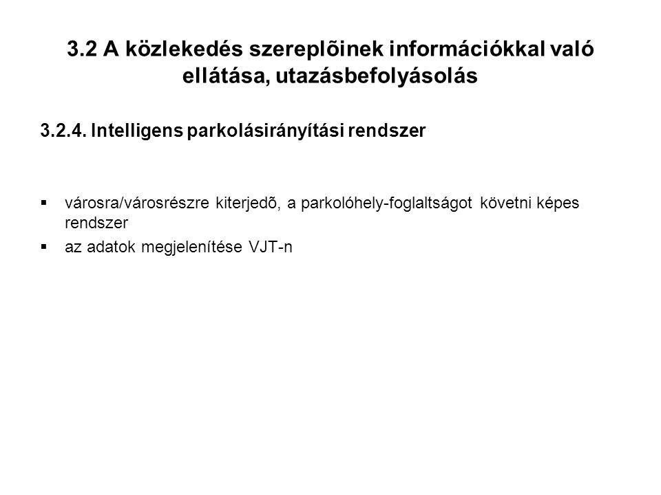 3.2 A közlekedés szereplõinek információkkal való ellátása, utazásbefolyásolás 3.2.4.