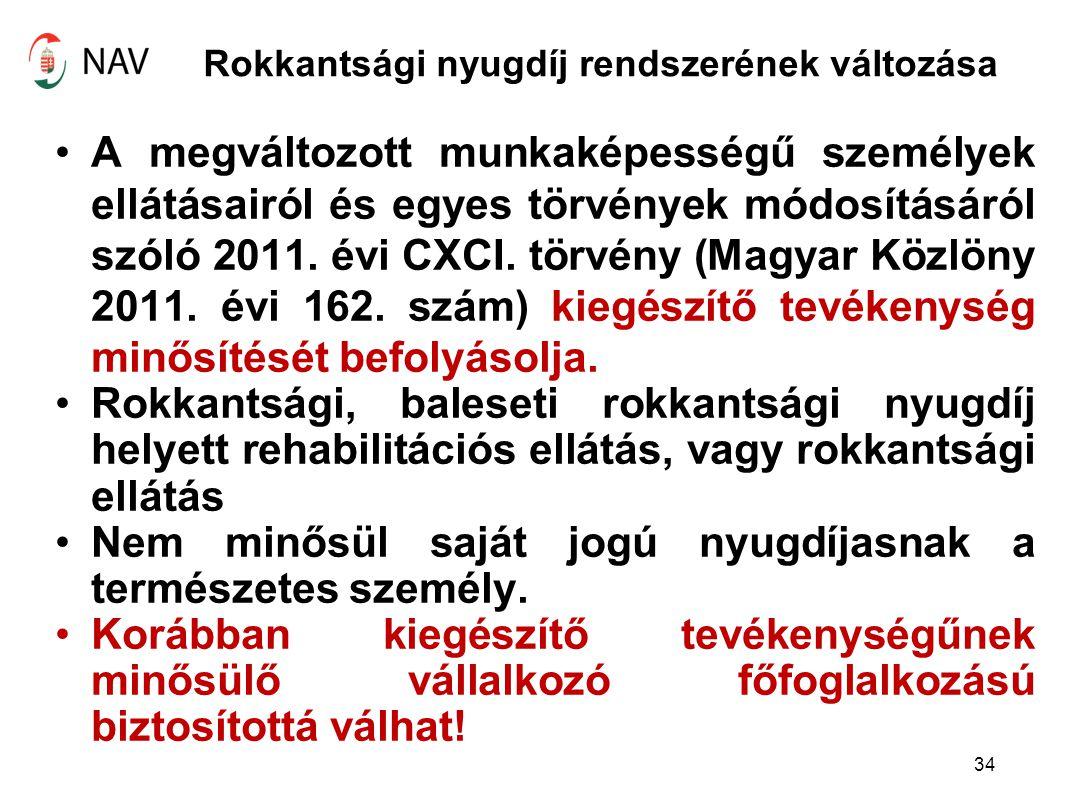 Rokkantsági nyugdíj rendszerének változása A megváltozott munkaképességű személyek ellátásairól és egyes törvények módosításáról szóló 2011. évi CXCI.