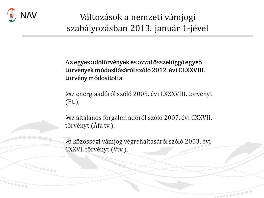 Az egyes adótörvények és azzal összefüggő egyéb törvények módosításáról szóló 2012. évi CLXXVIII. törvény módosította  az energiaadóról szóló 2003. é