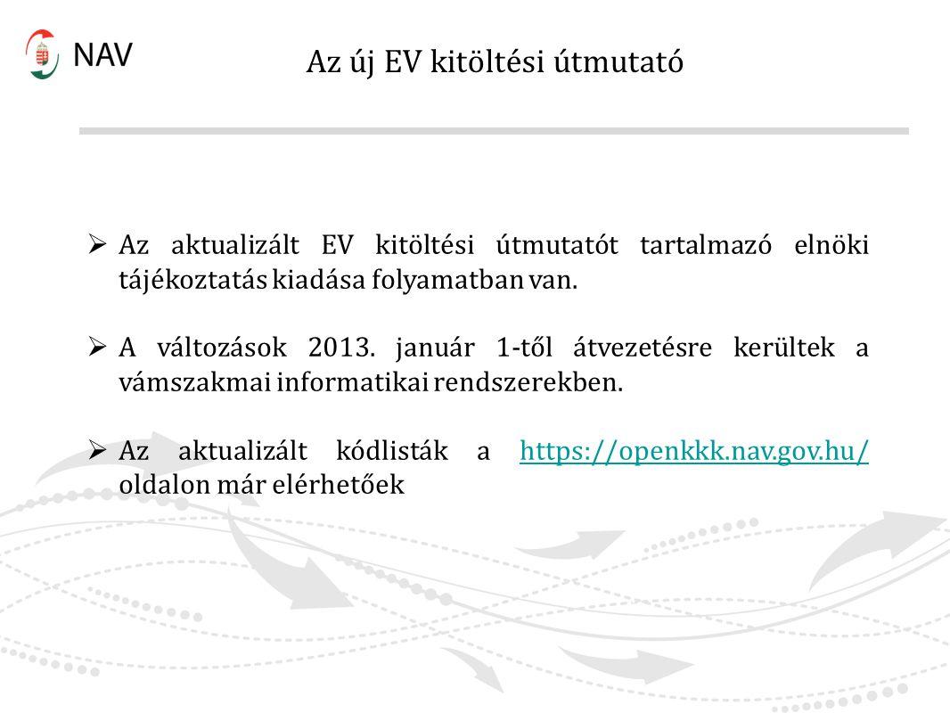 Az új EV kitöltési útmutató  Az aktualizált EV kitöltési útmutatót tartalmazó elnöki tájékoztatás kiadása folyamatban van.  A változások 2013. januá