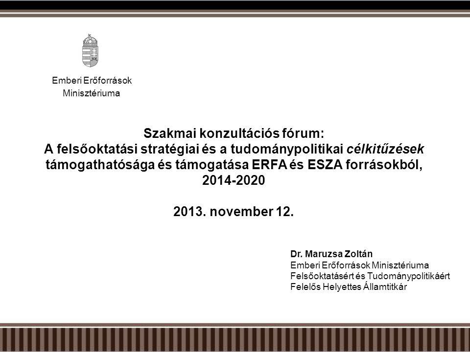 Szakmai konzultációs fórum: A felsőoktatási stratégiai és a tudománypolitikai célkitűzések támogathatósága és támogatása ERFA és ESZA forrásokból, 201