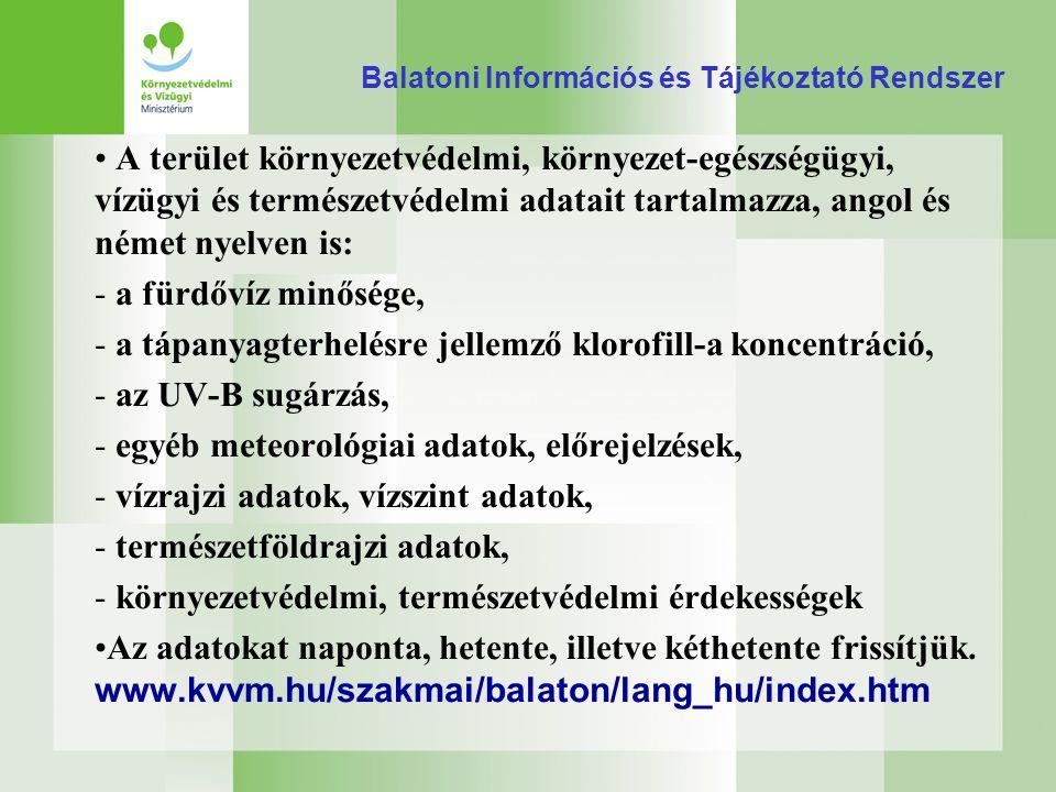 Balatoni Információs és Tájékoztató Rendszer A terület környezetvédelmi, környezet-egészségügyi, vízügyi és természetvédelmi adatait tartalmazza, ango