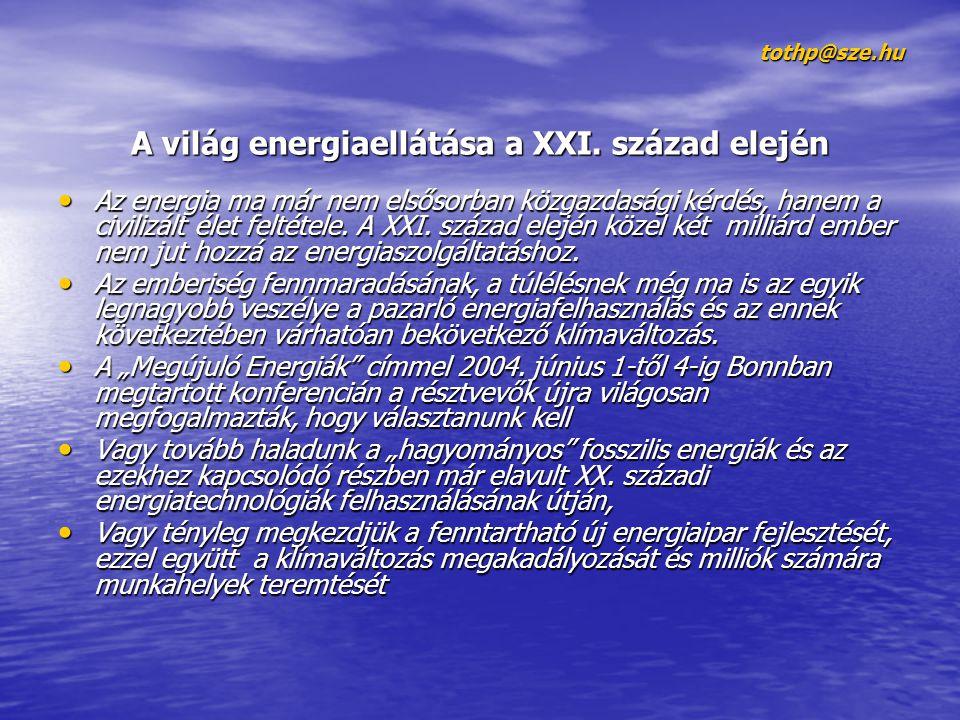 tothp@sze.hu A világ energiaellátása a XXI.
