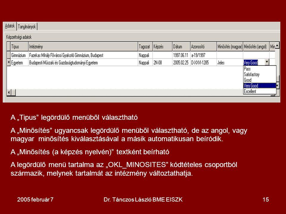 """2005 február 7Dr. Tánczos László BME EISZK15 A """"Tipus"""" legördülő menüből választható A """"Minősítés"""" ugyancsak legördülő menüből választható, de az ango"""