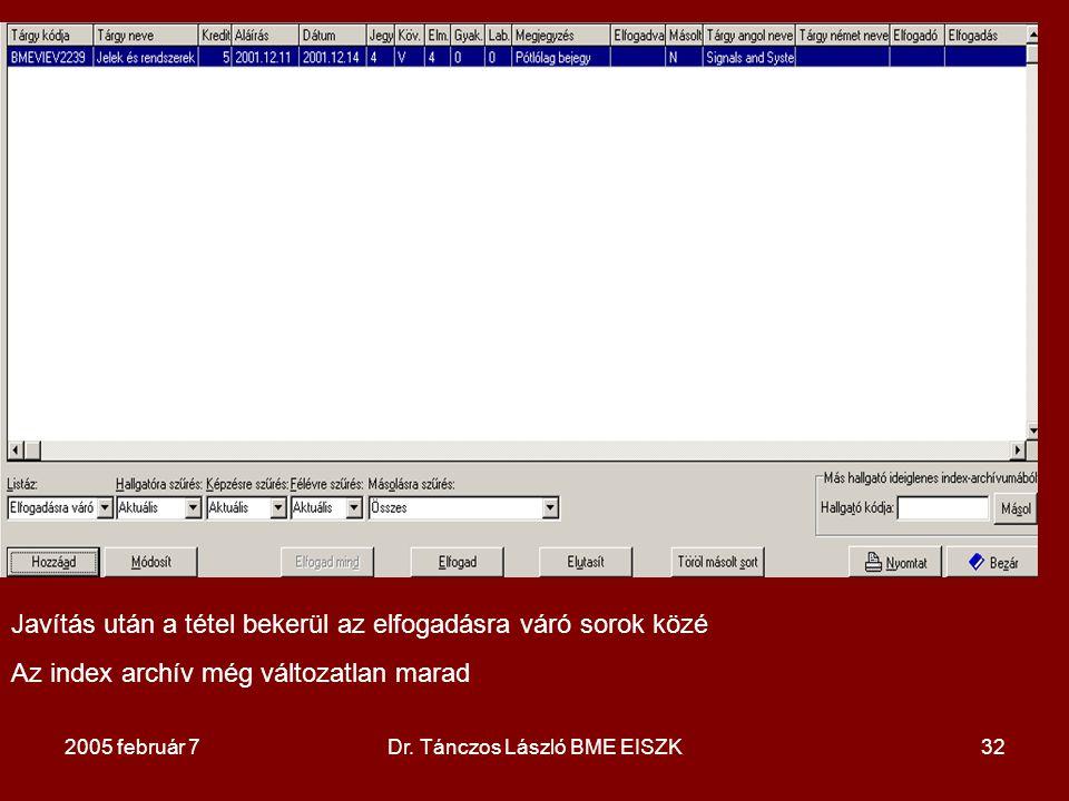 2005 február 7Dr. Tánczos László BME EISZK32 Javítás után a tétel bekerül az elfogadásra váró sorok közé Az index archív még változatlan marad