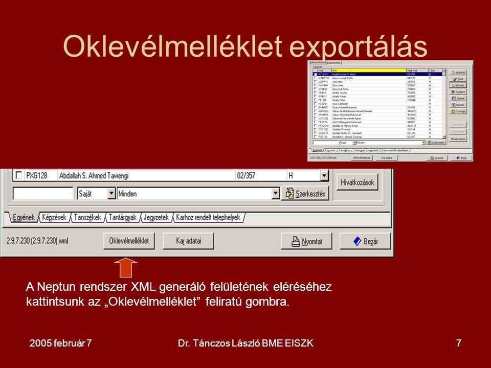 """2005 február 7Dr. Tánczos László BME EISZK7 Oklevélmelléklet exportálás A Neptun rendszer XML generáló felületének eléréséhez kattintsunk az """"Oklevélm"""