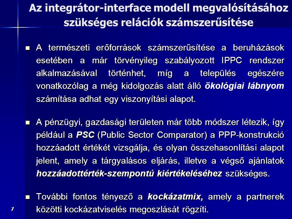 7 A természeti erőforrások számszerűsítése a beruházások esetében a már törvényileg szabályozott IPPC rendszer alkalmazásával történhet, míg a települ