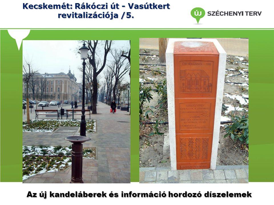 Kecskemét: Rákóczi út - Vasútkert revitalizációja /5. Az új kandeláberek és információ hordozó díszelemek