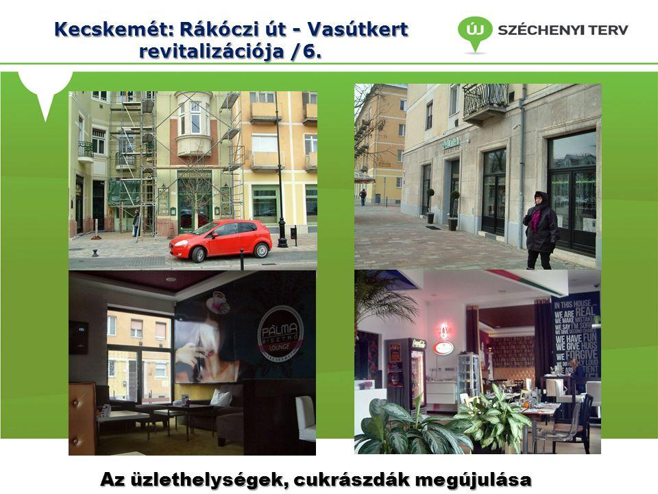 Kecskemét: Rákóczi út - Vasútkert revitalizációja /6. Az üzlethelységek, cukrászdák megújulása