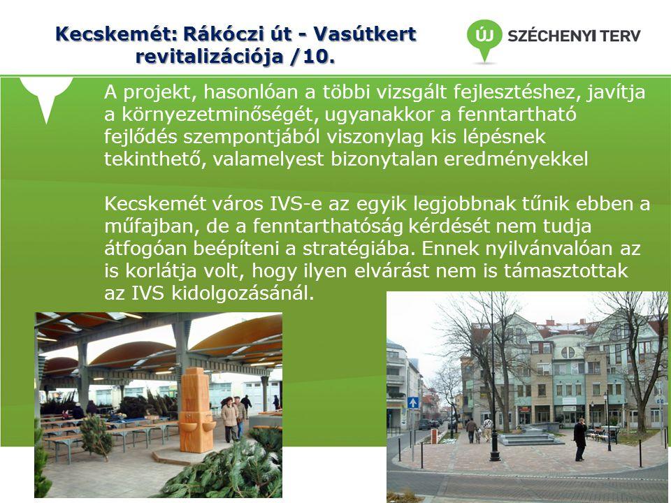Kecskemét: Rákóczi út - Vasútkert revitalizációja /10. A projekt, hasonlóan a többi vizsgált fejlesztéshez, javítja a környezetminőségét, ugyanakkor a