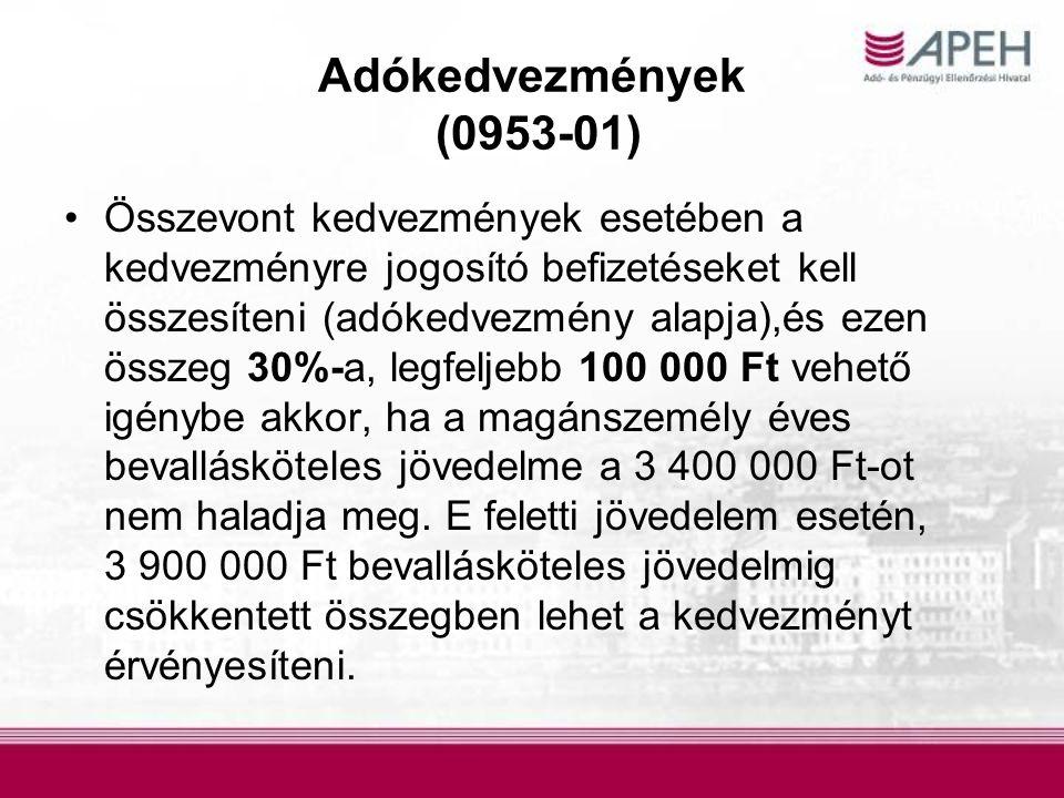 Adókedvezmények (0953-01) Összevont kedvezmények esetében a kedvezményre jogosító befizetéseket kell összesíteni (adókedvezmény alapja),és ezen összeg