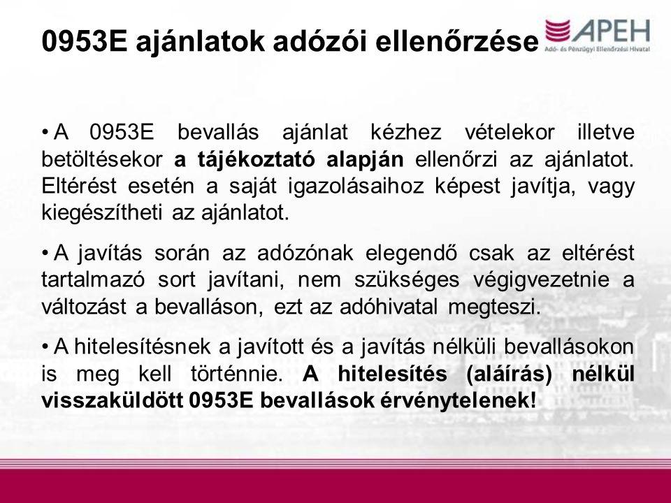 0953E ajánlatok adózói ellenőrzése A 0953E bevallás ajánlat kézhez vételekor illetve betöltésekor a tájékoztató alapján ellenőrzi az ajánlatot. Eltéré