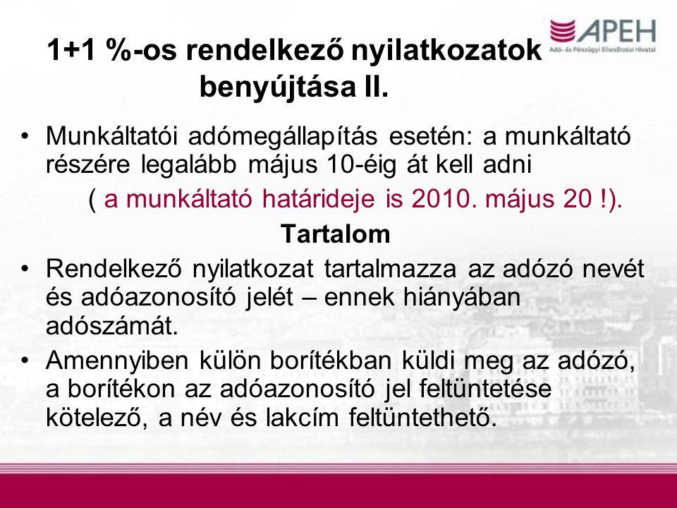 1+1 %-os rendelkező nyilatkozatok benyújtása II. Munkáltatói adómegállapítás esetén: a munkáltató részére legalább május 10-éig át kell adni ( a munká