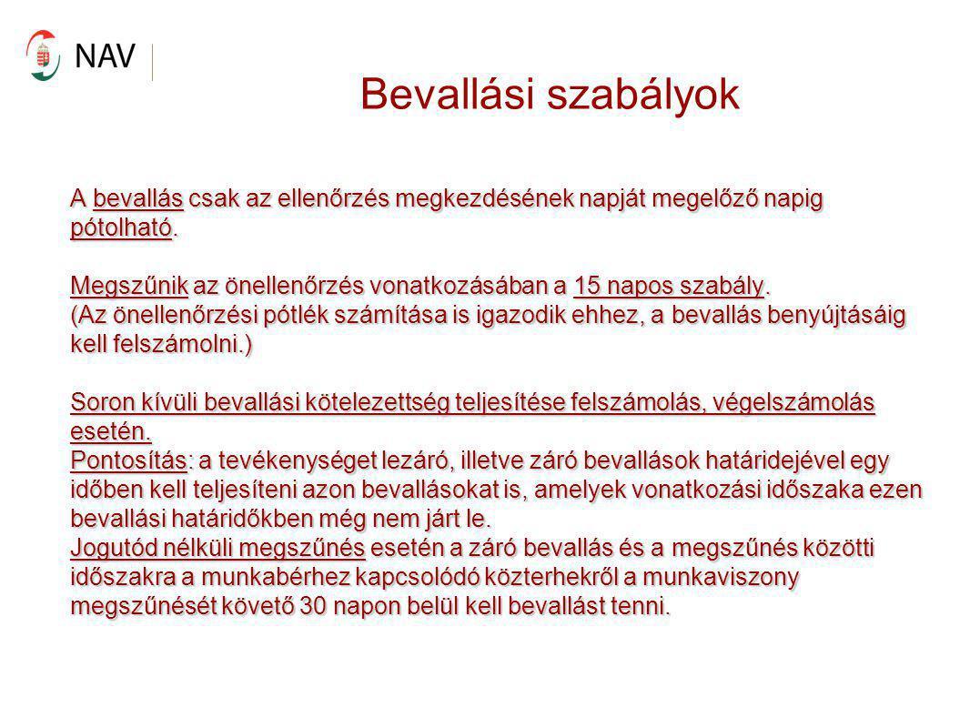 Bevallási szabályok Bevallás benyújtás lehetőségei: 2012.