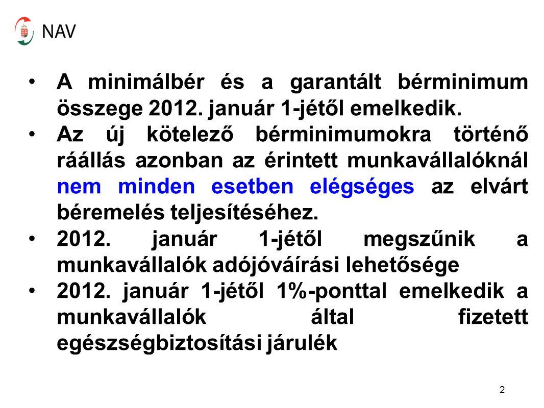 2 A minimálbér és a garantált bérminimum összege 2012.
