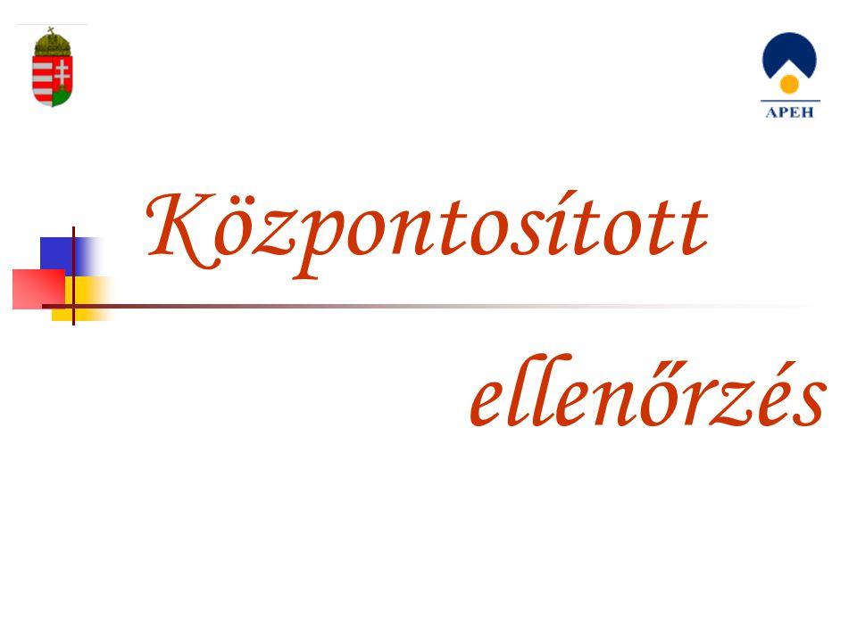 2007.február 9. Sajtótájékoztató10/19 Központosított ellenőrzés Jogszabályi háttér  Art.