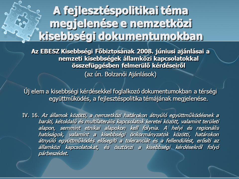 A fejlesztéspolitikai téma megjelenése e nemzetközi kisebbségi dokumentumokban Az EBESZ Kisebbségi Főbiztosának 2008. júniusi ajánlásai a nemzeti kise