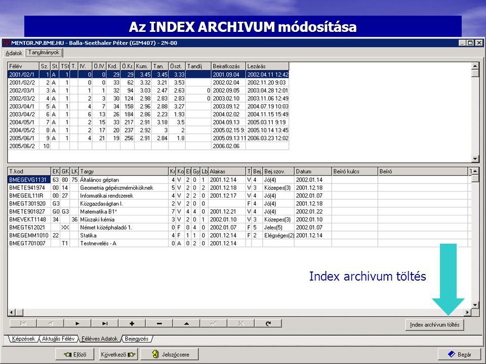 Az INDEX ARCHIVUM módosítása Index archivum töltés