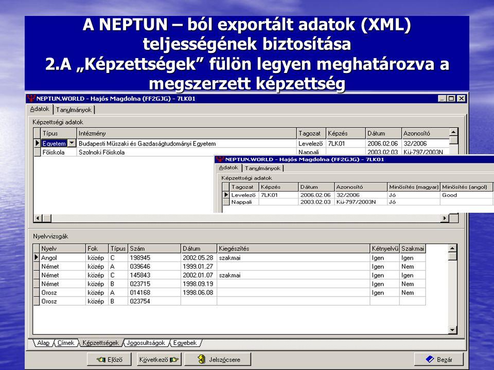 """A NEPTUN – ból exportált adatok (XML) teljességének biztosítása 2.A """"Képzettségek"""" fülön legyen meghatározva a megszerzett képzettség"""