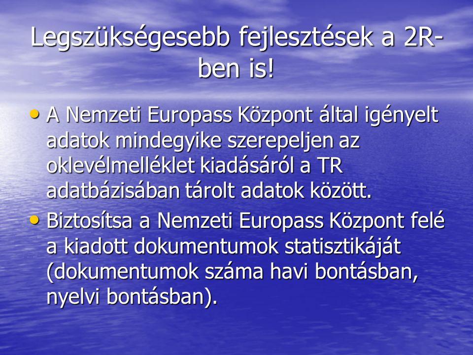 A Nemzeti Europass Központ által igényelt adatok mindegyike szerepeljen az oklevélmelléklet kiadásáról a TR adatbázisában tárolt adatok között. A Nemz