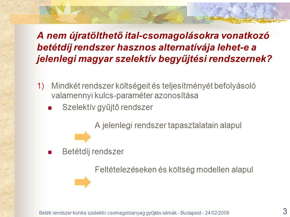 A nem újratölthető ital-csomagolásokra vonatkozó betétdíj rendszer hasznos alternatívája lehet-e a jelenlegi magyar szelektív begyűjtési rendszernek.