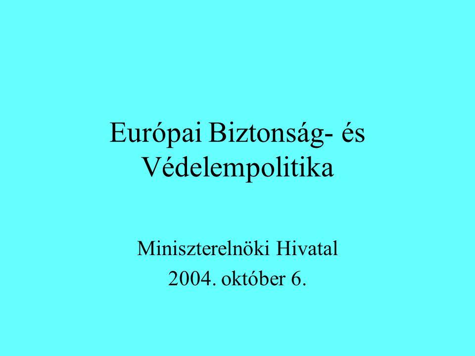 Európai Biztonság- és Védelempolitika Miniszterelnöki Hivatal 2004. október 6.