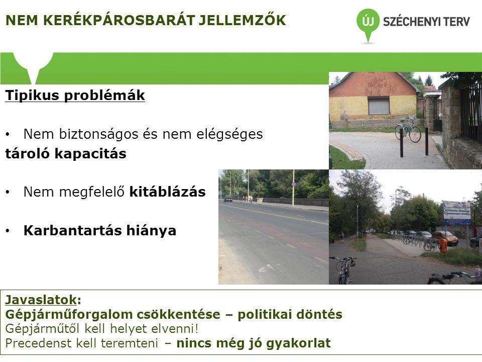 INTEGRÁLT MEGKÖZELÍTÉS Integrált megközelítés kevéssé működik ROP-okból 592 településfejleszt ési projekt  104 tartalmaz kerékpáros elemet 511 útépítési projekt  31 tartalmaz kerékpáros elemet Javaslatok: Ha már egyszer beavatkozunk  minden közlekedő fontos Integrált szemlélet a projektötlet, a pályázati kiírások szintjén Potenciális kerékpáros elem  fel kell rá hívni a figyelmet!