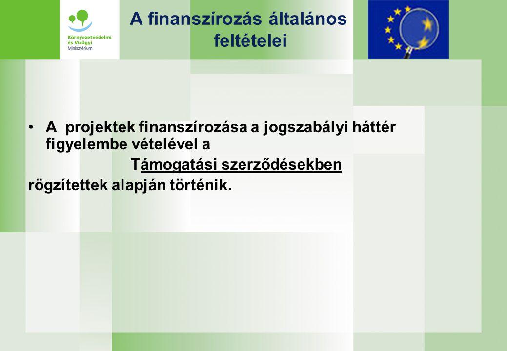 A finanszírozás általános feltételei A projektek finanszírozása a jogszabályi háttér figyelembe vételével a Támogatási szerződésekben rögzítettek alap