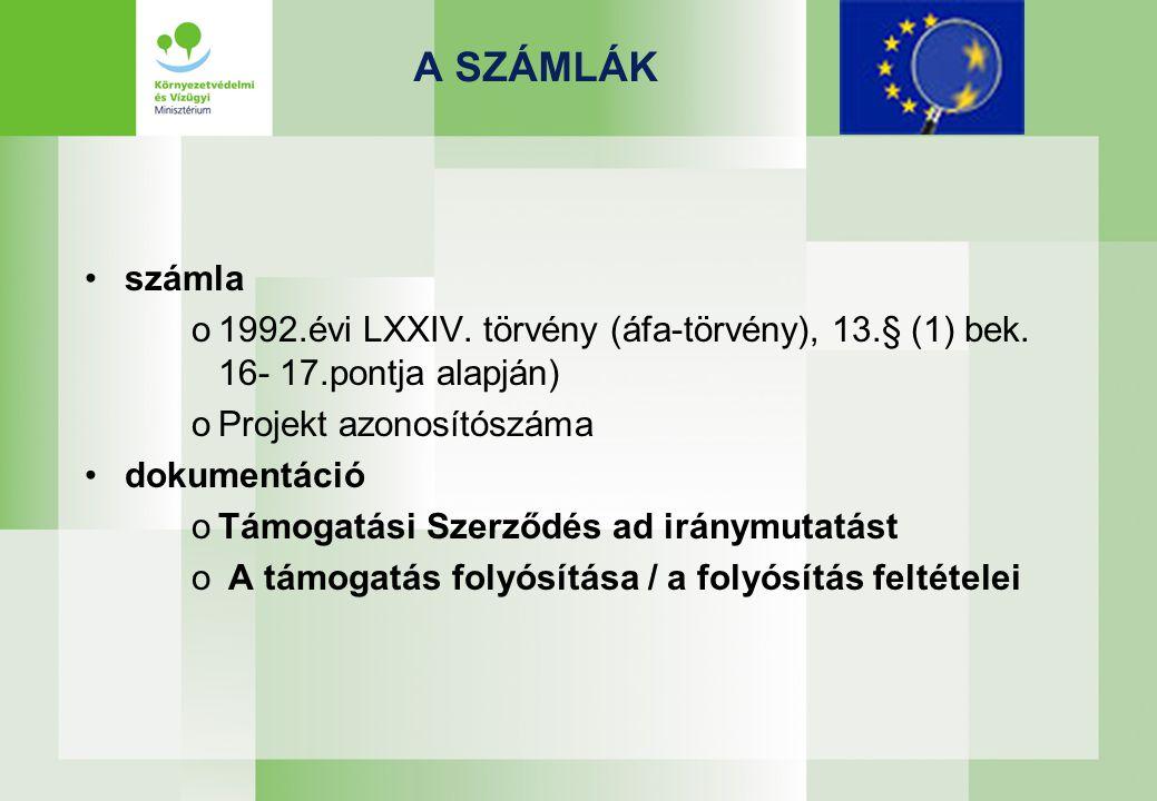 A SZÁMLÁK számla o1992.évi LXXIV. törvény (áfa-törvény), 13.§ (1) bek. 16- 17.pontja alapján) oProjekt azonosítószáma dokumentáció oTámogatási Szerződ