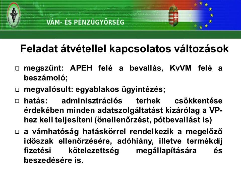 Feladat átvétellel kapcsolatos változások  megszűnt: APEH felé a bevallás, KvVM felé a beszámoló;  megvalósult: egyablakos ügyintézés;  hatás: admi
