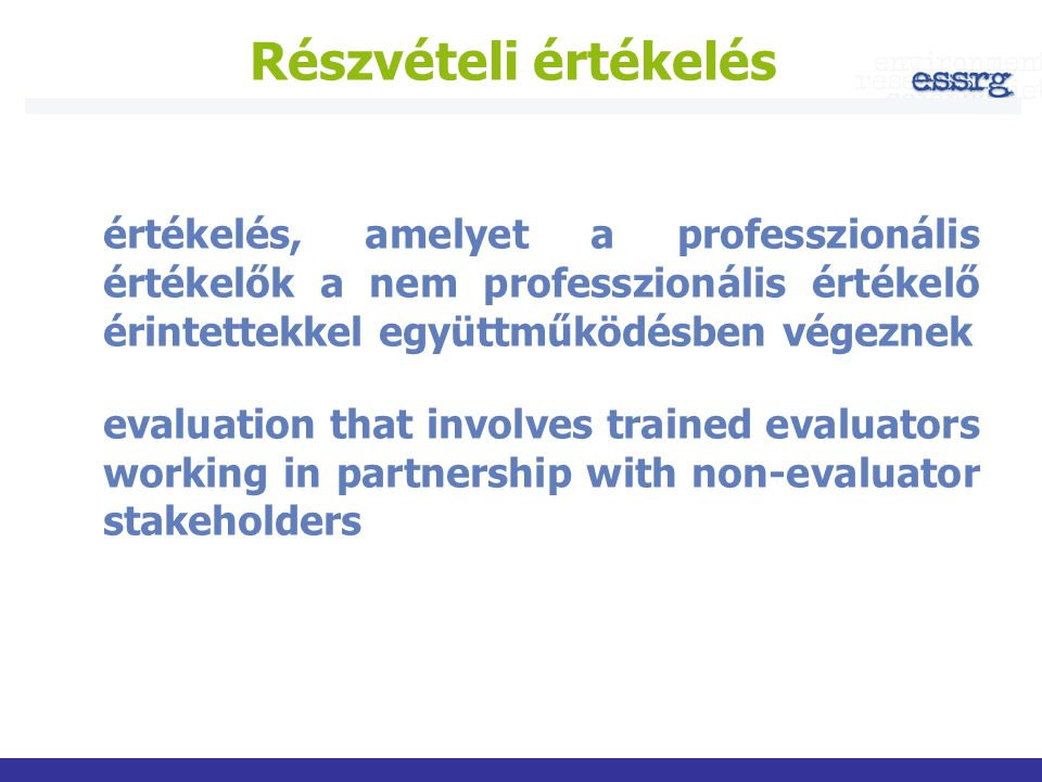 Részvételi értékelés értékelés, amelyet a professzionális értékelők a nem professzionális értékelő érintettekkel együttműködésben végeznek evaluation