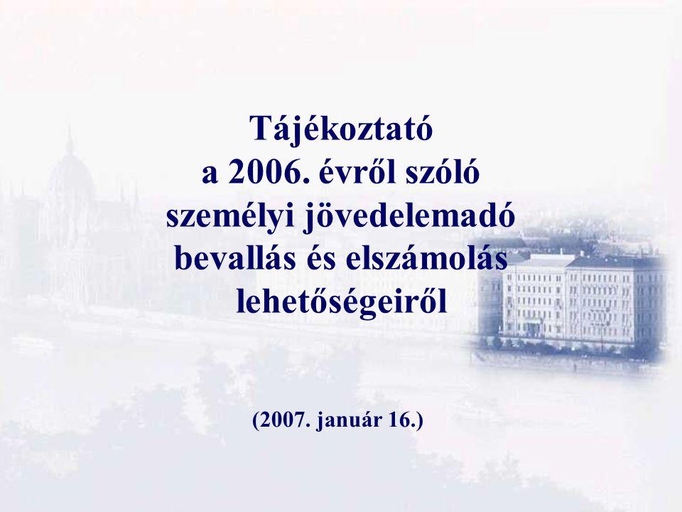 Tájékoztató a 2006. évről szóló személyi jövedelemadó bevallás és elszámolás lehetőségeiről (2007.