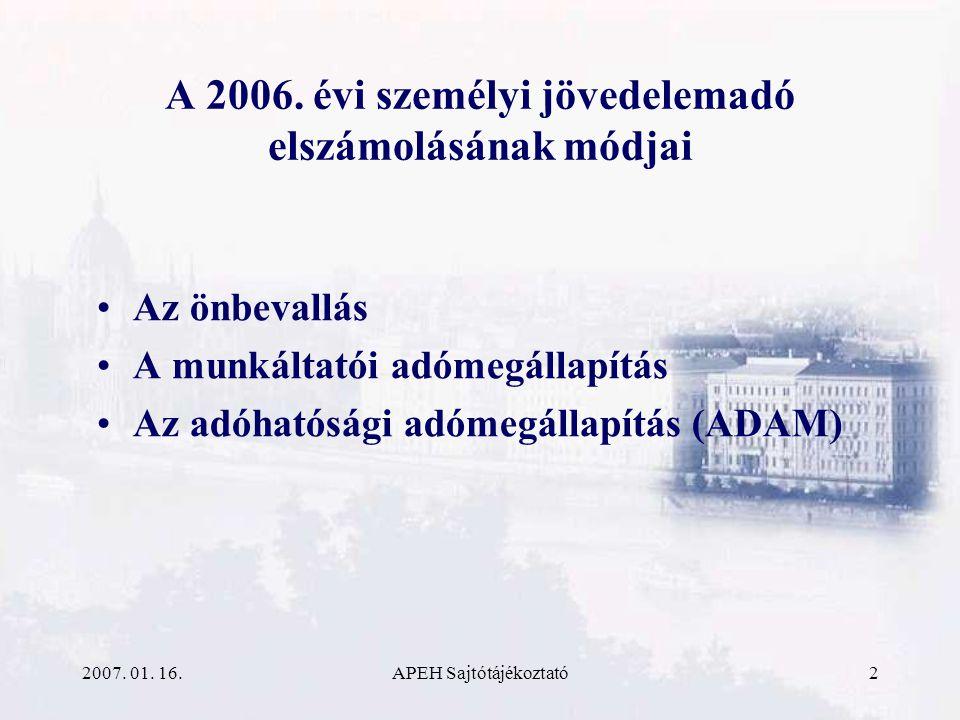 2007. 01. 16.APEH Sajtótájékoztató2 A 2006.