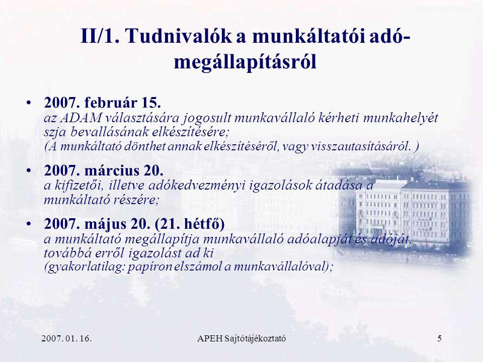 2007. 01. 16.APEH Sajtótájékoztató5 II/1. Tudnivalók a munkáltatói adó- megállapításról 2007.