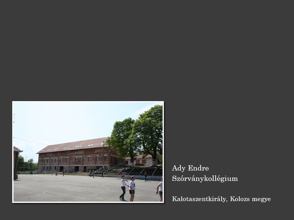 Ady Endre Szórványkollégium Kalotaszentkirály, Kolozs megye