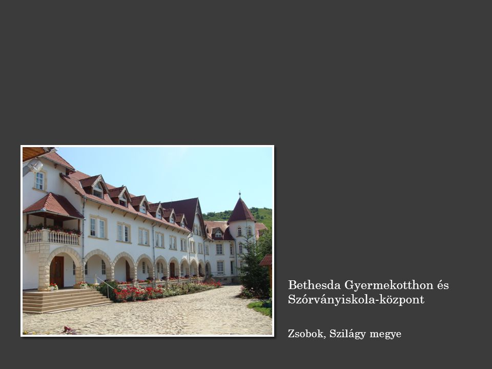 Bethesda Gyermekotthon és Szórványiskola-központ Zsobok, Szilágy megye